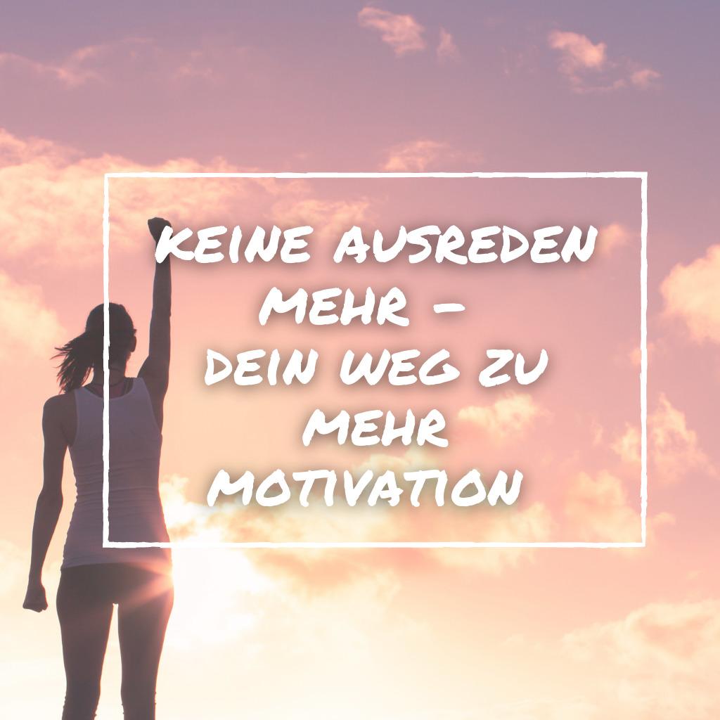 Read more about the article Endlich mehr Motivation zum Sport – denn Ausreden waren gestern!